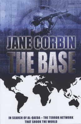 The Base: In Search of Al-Qaeda by Jane Corbin
