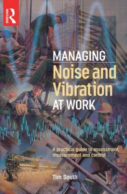 Managing Noise and Vibration at Work book