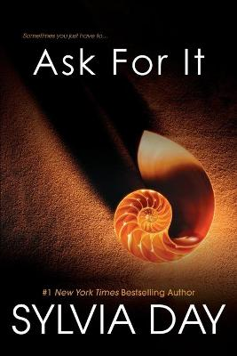 Ask For It by Sylvia Day
