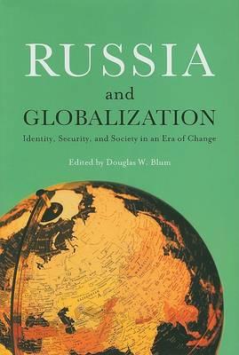Russia and Globalization by Douglas W. Blum