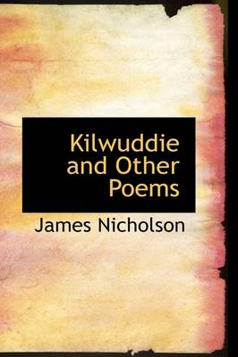 Kilwuddie and Other Poems by Former Head of Mathematics James Nicholson