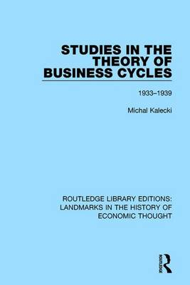 Studies in the Theory of Business Cycles by Michal Kalecki