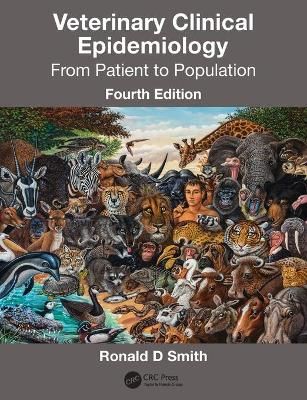 Veterinary Clinical Epidemiology: From Patient to Population by Ronald D. Smith