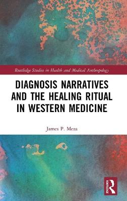 Diagnosis Narratives and the Healing Ritual in Western Medicine book