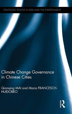 Climate Change Governance in Chinese Cities by Qianqing Mai
