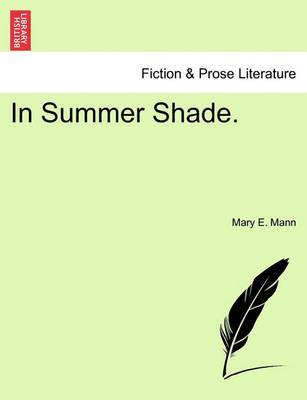 In Summer Shade. by Mary E Mann
