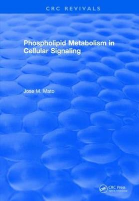 Phospholipid Metabolism in Cellular Signaling by Jose M. Mato