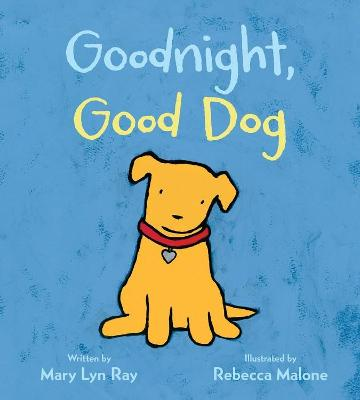 Goodnight, Good Dog (Padded Board Book) by Mary Lyn Ray
