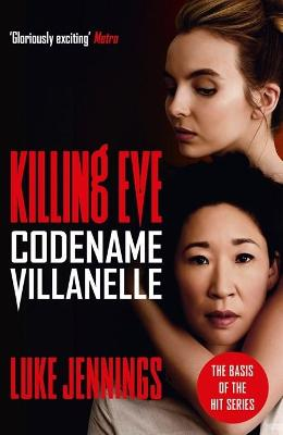 Codename Villanelle: The basis for Killing Eve, now a major BBC TV series book
