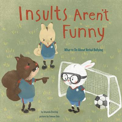 Insults Aren't Funny by Amanda F. Doering
