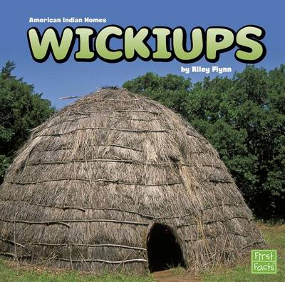 Wickiups by Riley Flynn