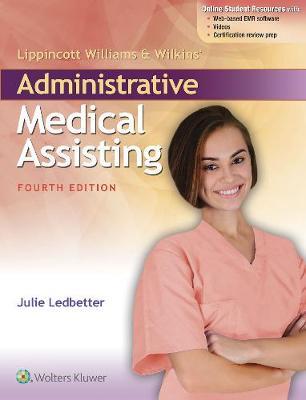 Lippincott Williams & Wilkins' Administrative Medical Assisting by Julie Ledbetter