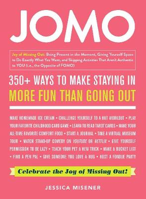 JOMO: Celebrate the Joy of Missing Out! by Jessica Misener