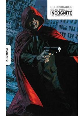 Incognito Classified Edition by Ed Brubaker