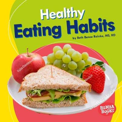 Healthy Eating Habits by Beth Bence Reinke