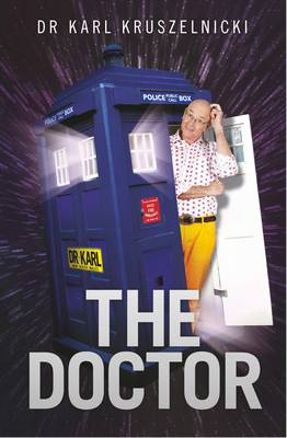 The Doctor by Dr Karl Kruszelnicki