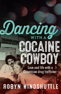 Dancing With a Cocaine Cowboy book