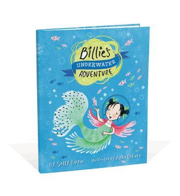 Billie's Underwater Adventure by Sally Rippin