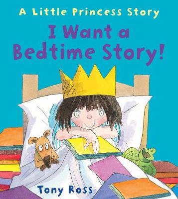 I Want a Bedtime Story! by Tony Ross