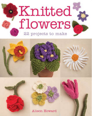 Knitted Flowers by Alison Howard