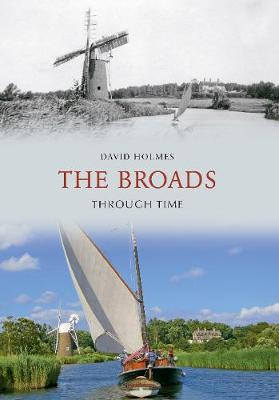 Broads Through Time by David Holmes