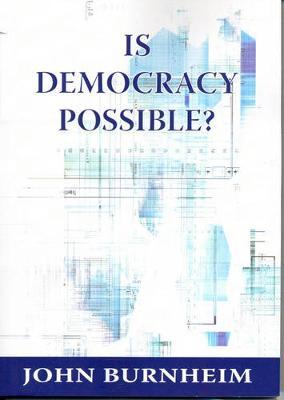 Is Democracy Possible? by John Burnheim