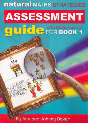 Natural Maths Strategies: Assessment Guide with Worked Samples for Book 1 by Ann Baker