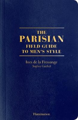 The Parisian Field Guide to Men's Style by Ines de la Fressange