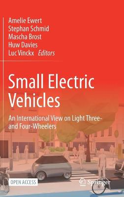 Small Electric Vehicles: An International View on Light Three- and Four-Wheelers by Amelie Ewert