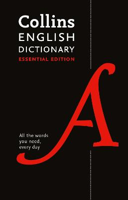 English Dictionary Essential: All the words you need, every day (Collins Essential) by Collins Dictionaries