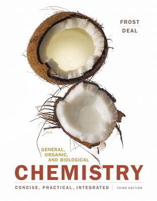 General, Organic, and Biological Chemistry by Laura Frost