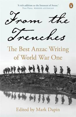 From The Trenches: The Best Anzac Writing Of World War One book