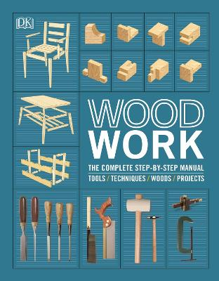 Woodwork: The Complete Step-by-step Manual book