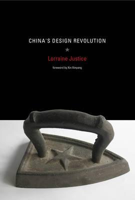 China's Design Revolution by Lorraine Justice
