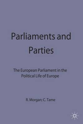 Parliaments and Parties by Roger Morgan