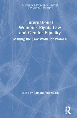 International Women's Rights Law and Gender Equality: Making the Law Work for Women book