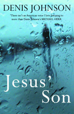 Jesus' Son by Denis Johnson