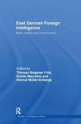 East German Foreign Intelligence by Kristie Macrakis