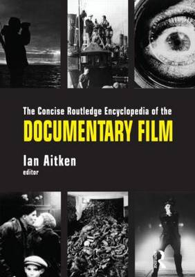 Concise Routledge Encyclopedia of the Documentary Film by Ian Aitken