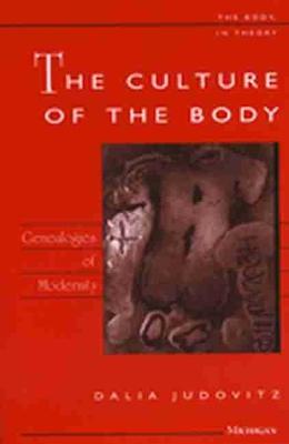 Culture of the Body by Dalia Judovitz