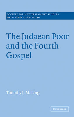 The Judaean Poor and the Fourth Gospel by Timothy J. M. Ling