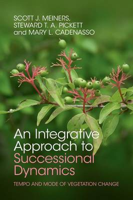 An Integrative Approach to Successional Dynamics by Scott J. Meiners