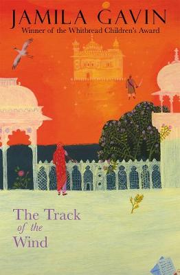 The Track of the Wind by Jamila Gavin