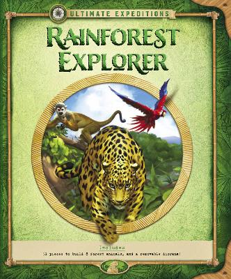 Ultimate Expeditions Rainforest Explorer by Nancy Honovich