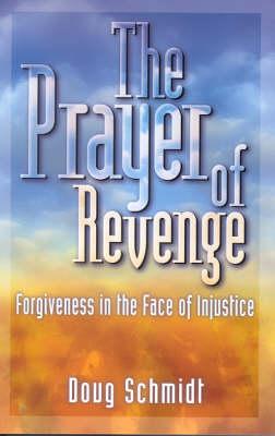 Prayer of Revenge by Doug Schmidt