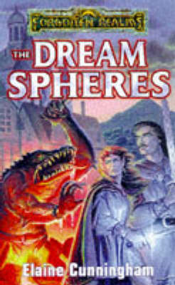 The Dream Spheres Forgotten Realms S by Elaine Cunningham