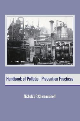 Handbook of Pollution Prevention Practices book