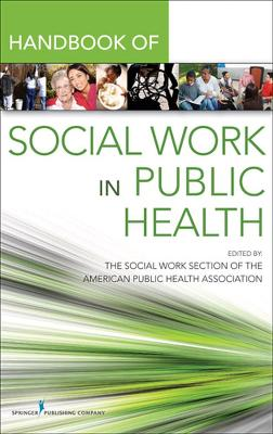 Handbook of Social Work and Public Health by Robert Keefe