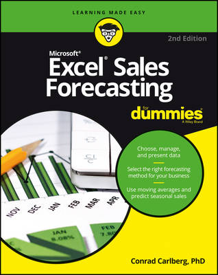Excel Sales Forecasting for Dummies, 2nd Edition by Conrad Carlberg