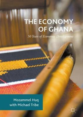 Economy of Ghana by Mozammel Huq